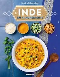 cuisine indienne l inde en 4 ingrédients recettes simples et savoureuses mai