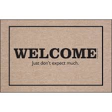 funny doormat welcome u2026don u0027t expect much indoor outdoor door mat hayneedle