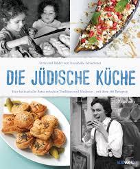 jüdische küche annabelle schachmes die jüdische küche südwest verlag