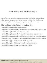 writing resumes samples top8foodwriterresumesamples 150529091408 lva1 app6892 thumbnail 4 jpg cb 1432890890