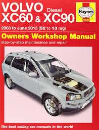 volvo xc60 u0026 xc90 diesel owners workshop manual 2003 2013