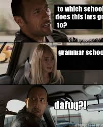Grammar Meme Generator - meme creator to which school does this lars go to grammar school