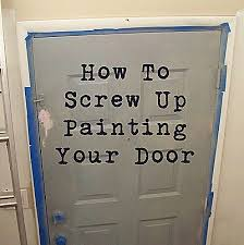 painting your front door the easy way the diy village how to screw up painting your front door choose to thrive