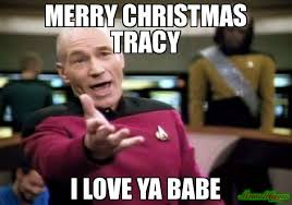 Tracy Meme - merry christmas tracy i love ya babe meme