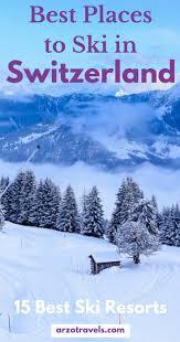 best ski resorts in switzerland arzo travels