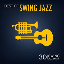 best of swing various artists best of swing jazz 30 swing jazz songs