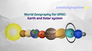 upsc earth and solar system for exam