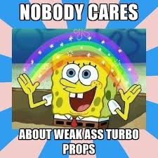 Spongebob Nobody Cares Meme - nobody cares about weak ass turbo props spongebob imagination