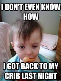 Drunk At Work Meme - drunk baby memey com party memes pinterest drunk baby and
