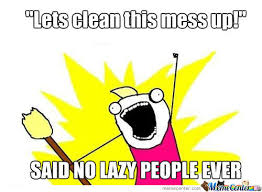 Lazy People Memes - said no lazy people ever by hakaimono chii meme center