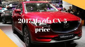 car mazda price news 2017 mazda cx 5 price starts at 24 045 youtube