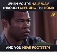Games Memes - when you re halfway through defusing the bomb gaming memes and you