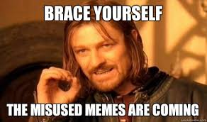 Brace Yourself Memes - brace yourself the misused memes are coming boromir quickmeme