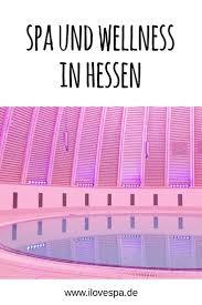 Bad Endbach Therme Die Besten 25 Wellness Hessen Ideen Auf Pinterest See Hessen