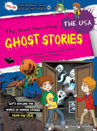 ghost stories the usa ghost stories from around the