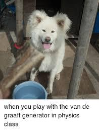 Generator De Meme - 贱 when you play with the van de graaff generator in physics class
