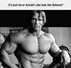 Arnold Gym Memes - arnold s abs batman x post from r gymmemes batman