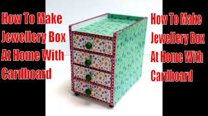 how to make jewellery box with cardboard decoration at home diy
