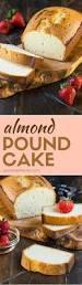 best 25 almond pound cakes ideas on pinterest vanilla pound