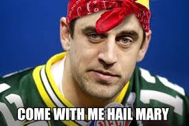Mary Meme - aaron rodgers hail mary meme rodgers best of the funny meme