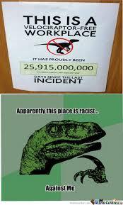Funny Dinosaur Meme - dinosaur racism by hightech meme center