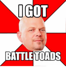 Battletoads Meme - igot battle toads pawn stars battletoads meme on me me