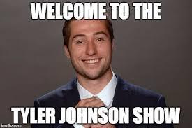 Tyler Meme - image tagged in tyler johnson meme imgflip