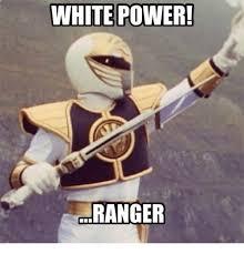 White Power Meme - white power ranger meme on me me