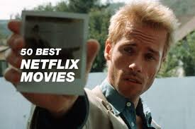 50 of the best netflix movies streaming right now highsnobiety