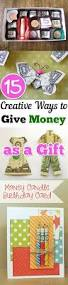 15 creative ways to give money as a gift gift money creative