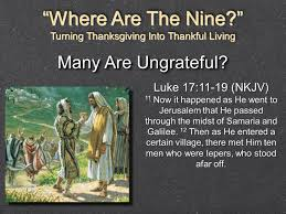 where are the nine luke 17 11 19 the of unthankfulness