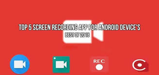 best recording app for android top 5 screen recording app s for android device s best of 2018