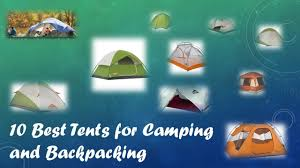 top 10 best tents for camping and backpacking 2017 youtube