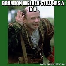 Brandon Weeden Memes - fresh brandon weeden still has a job vizzini princess bride