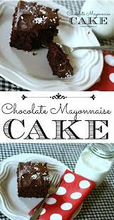 best 25 chocolate mayonnaise cake ideas on pinterest mayonnaise