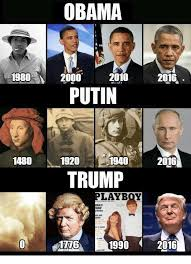 Putin Memes - obama 1980 2016 putin 1480 1920 l 1940 2016 trump layboy 1990 2016