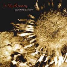 my rosary in my rosary your world is a flower cd album at discogs