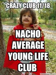 Nacho Libre Meme - average young life club