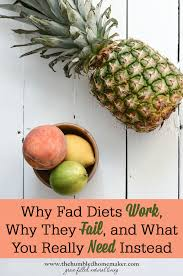 why fad diets work why they fail and what you really need