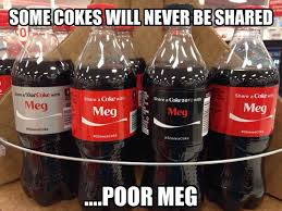 Share A Coke Meme - family guy meme poor meg cokes on bingememe