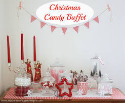 christmas candy buffet ideas christmas lolly buffet a spoonful of sugar