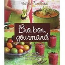 bon livre de cuisine bio bon gourmand mes recettes pour cuisiner les aliments du bien