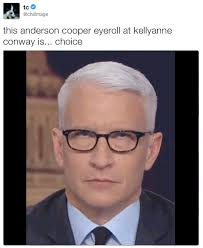 Anderson Meme - this anderson cooper eyeroll at kellyanne conway is choice