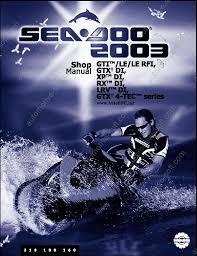 bombardier sea doo 2003 shop manual repair manual service manual