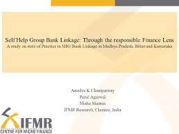 self help bank linkage through the responsible finance lens a