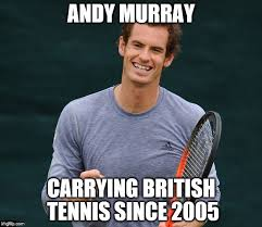 Andy Murray Meme - image tagged in murray imgflip