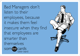 Bad Boss Meme - bad managers don t listen to their employees because it makes