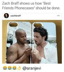 Zach Braff Meme - zach braff shows us how best friends phonecases should be done