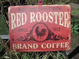 Red Rooster brand coffee coffee sign primitive country