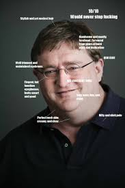 Gaben Meme - 10 10 would bang gabe newell know your meme